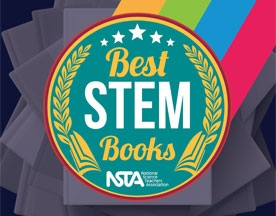 NSTA Unveils List of the 2019 Best STEM Books