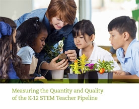 Measuring the Quantity and Quality of the K-12 STEM Teacher Pipeline