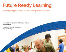 Report: Future Ready Learning: Reimagining the Role of Technology in Education