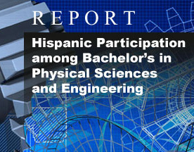 Hispanic Participation among Bachelor's in Physical Sciences and Engineering