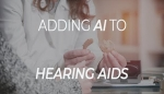Embedded thumbnail for Adding AI to hearing aids