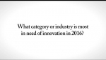 Embedded thumbnail for What industry is in greatest need of innovation?